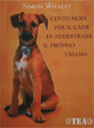 One Hundred Ways For A Dog To Train Its Human - Italian Edition