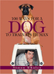 One Hundred Ways For A Dog To Train Its Human - USA Edition