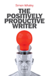 9781846948510_The Positively Productive Writer_PB.indd