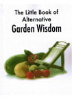 The Little Book of Alternative Garden Wisdom